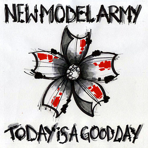 Today Is A Good Day by New Model Army