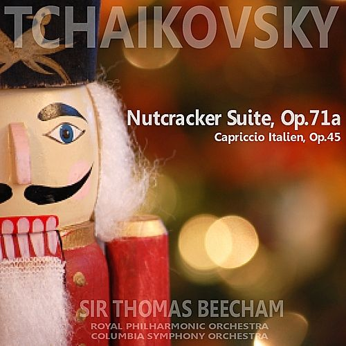 Tchaikovsky: Nutcracker Suite & Capriccio Italien by Various Artists