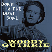 Down In The Dust Bowl by Woody Guthrie