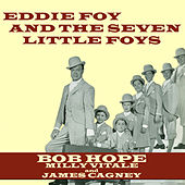 Eddie Foy And The Seven Little Foys by Various Artists