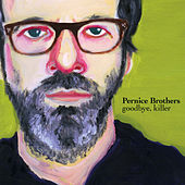 Goodbye, Killer by Pernice Brothers