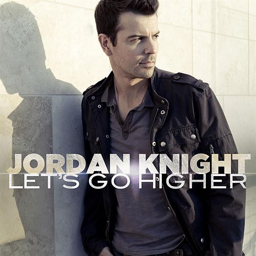 Let's Go Higher by Jordan Knight