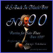 Bach In Musical Box 90 / Partita for Solo Flute Bwv 1013 by Shinji Ishihara
