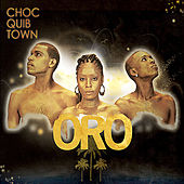 Oro by Chocquibtown