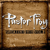 Greatest Hits vol. 1 by Pastor Troy