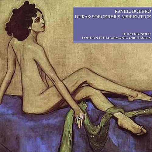 Ravel: Bolero - Dukas: Sorcerer's Apprentice by Various Artists