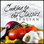 Cooking To The Classics: Italian by London Symphony Orchestra
