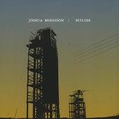 Builder by Joshua Morrison