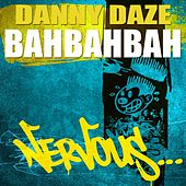BAHBAhBah by Danny Daze