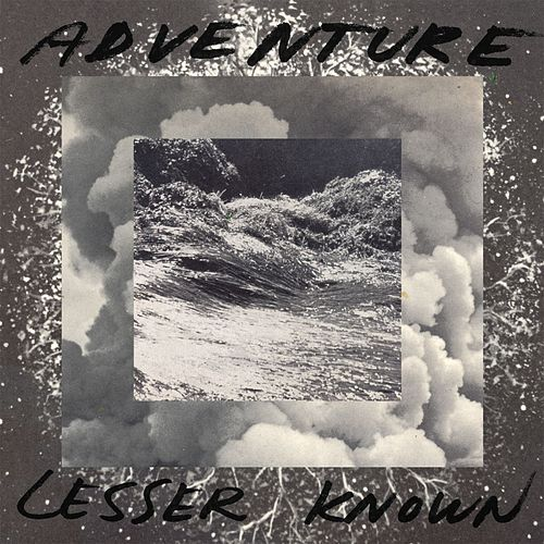 Lesser Known by Adventure