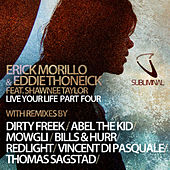 Live Your Life - Part Four by Erick Morillo