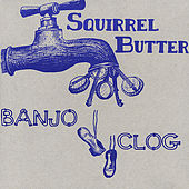 Banjo Clog by Squirrel Butter