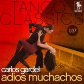 Adios Muchachos by Carlos Gardel