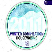 House Works Compilation Winter 2011 by Various Artists