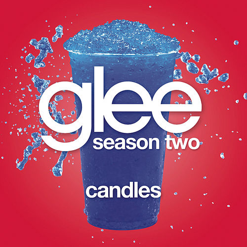 Candles (Glee Cast Version) von Glee Cast