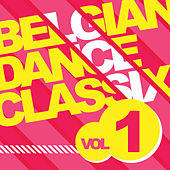 Belgian Dance Classix 1 by Various Artists