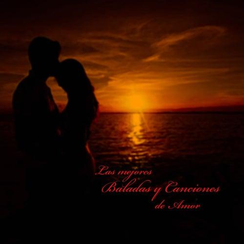 Las Mejores Baladas y canciones de amor by Various Artists
