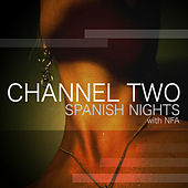 Spanish Nights by Channel Two