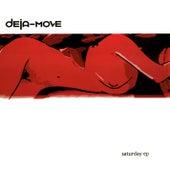 Saturday by Deja Move