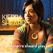 My Kierra Sheard Playlist by Kierra