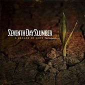 A Decade Of Hope by Seventh Day Slumber