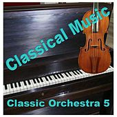 Classic Orchestra 5 by Various Artists
