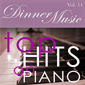 Dinnermusic Vol. 11 - Top Hits On Piano by Dinner Music