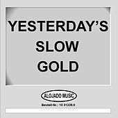 Yesterday's Slow Gold by Various Artists