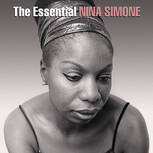 The Essential Nina Simone by Nina Simone