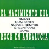 El Nacimiento Del Rock En Andalucia by Various Artists