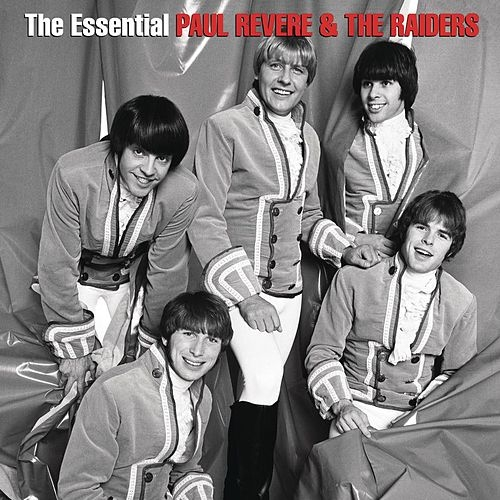 The Essential Paul Revere & The Raiders by Paul Revere & the Raiders