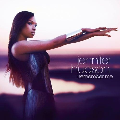 I Remember Me by Jennifer Hudson