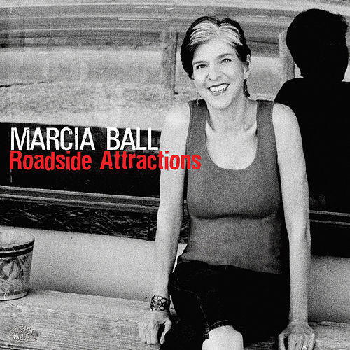 Roadside Attractions by Marcia Ball