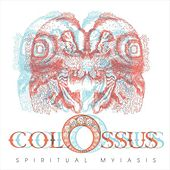 Spiritual Myiasis by Colossus