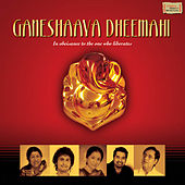 Ganeshaaya Dheemahi by Various Artists