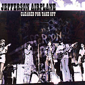 Cleared For Take-Off by Jefferson Airplane