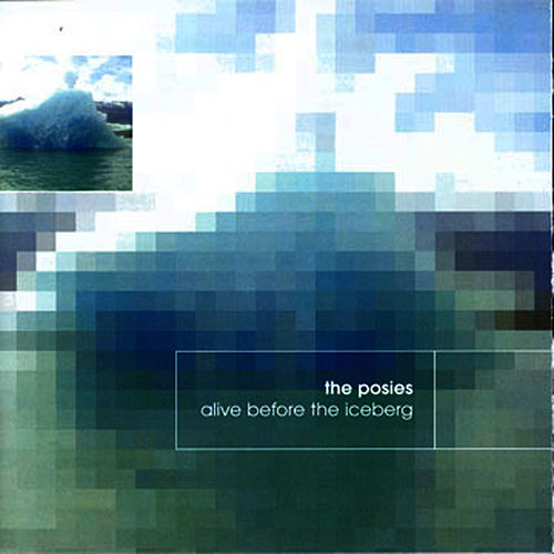 Alive Before The Iceberg by The Posies