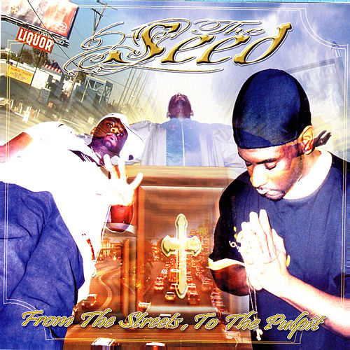 From The Streets, To The Pulpit by ///Seed