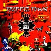 Trippie Town by Che Sudaka