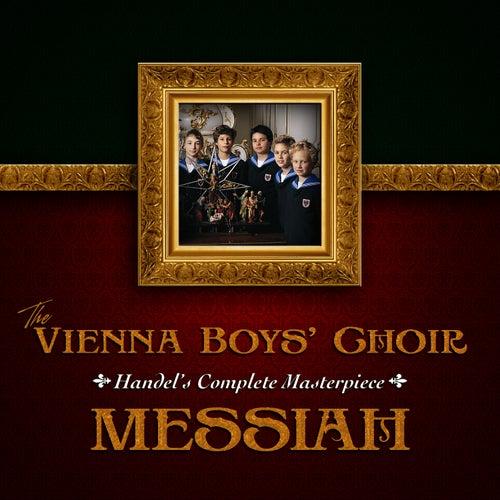 Handel's Complete Masterpiece: Messiah by Vienna Boys Choir