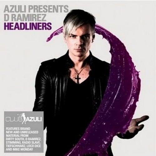 Azuli Presents D Ramirez : Headliners Mixed by Various Artists