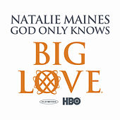 God Only Knows by Natalie Maines