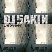Between Us by DJ Sakin