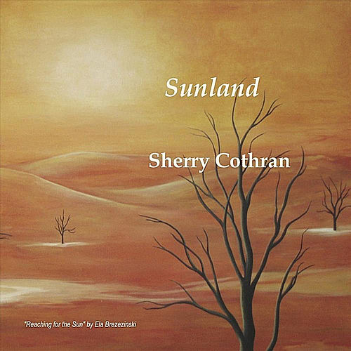 Sunland by Sherry Cothran