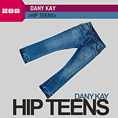 Hip Teens by Dany Kay