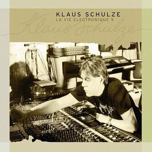 La Vie Electronique Vol. 9 by Klaus Schulze