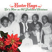 Let's Have An Old Fashioned Christmas by Hunter Hayes (Soul)