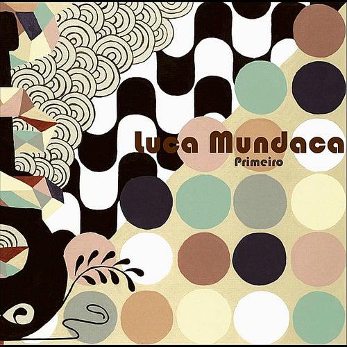 Primeiro by Luca Mundaca