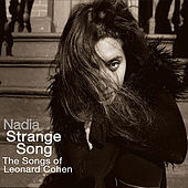 Strange Song: The Songs of Leonard Cohen by Nadia Kazmi