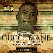 Murder Was The Case by Gucci Mane